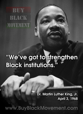 MLK - We've got to strengthen Black institutions