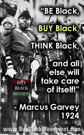 Marcus Garvey - Be Black, Buy Black, Think Black